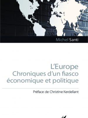 L'europe, chronique d'un fiasco économique et politique