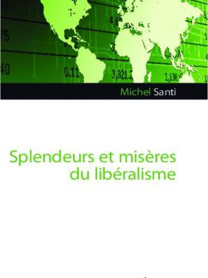 Splendeurs et misère du libéralisme