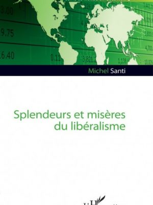 splendeurs et misères du libéralisme